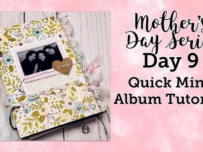 Mother's Day Series Day 9: Quick Mini Album Tutorial
