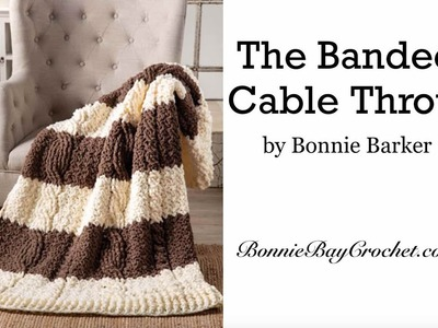 The Banded Cable Throw, by Bonnie Barker