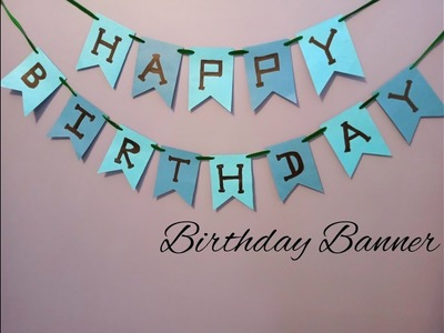 Birthday Banner| DIY Birthday Party Decorations|Happy Birthday Banner