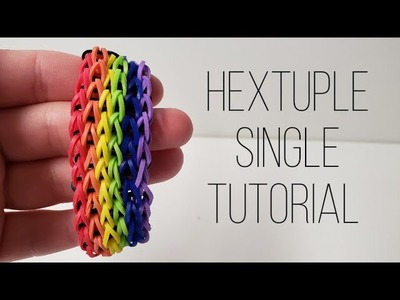 ???? Hextuple Single Rainbow Loom Tutorial 2019 ???? | That's Ellie For You