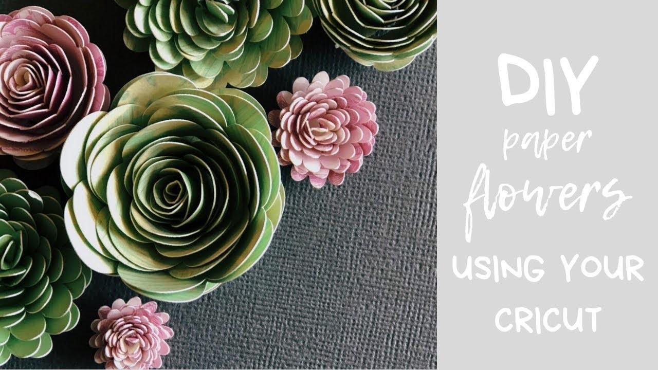 Paper Flowers using your Cricut