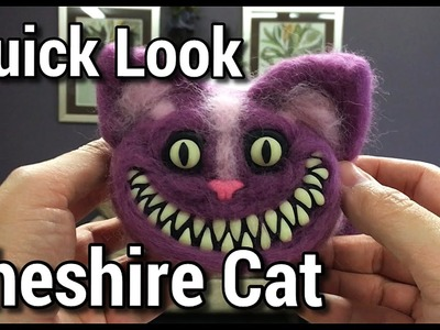Quick Look - Cheshire Cat (Needle Felting. Polymer Clay)