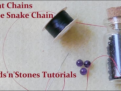 Beads'n'Stones - Flat Chains: The Snake Chain - The Basics