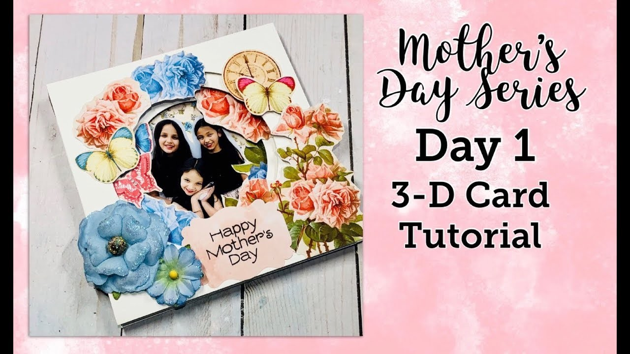 Mother's Day Series Day 1: Easy 3-D Card Tutorial