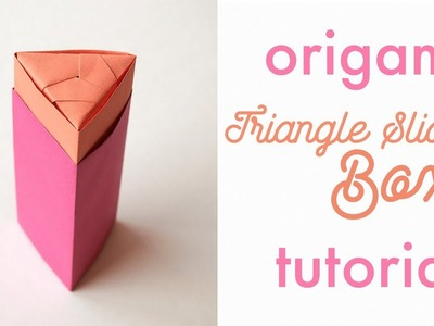 Origami Triangle Sliding Box Tutorial