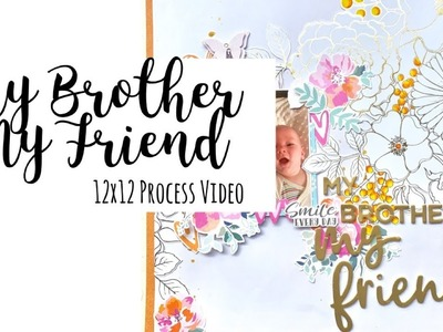 12x12 Scrapbook Process Video: My Brother My Friend
