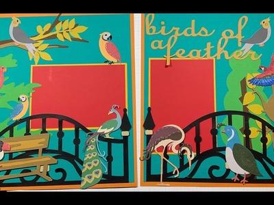 Birds of a Feather  Cricut Scrapbook Layout