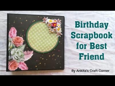 Birthday Scrapbook for best friend | Scrapbook Ideas | Simple Scrapbook