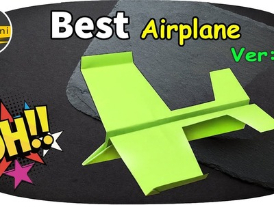 How to make paper airplane Ver 07| BEST paper planes #paperairplane