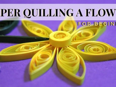 Paper Quilling a Flower | For Beginners