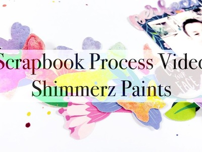 Scrapbook Process Video #73 - Perfect Day | Shimmerz Paints *mixed media*