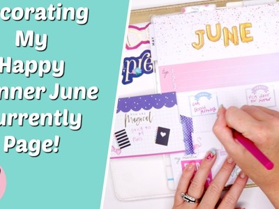 Decorating My Happy Planner June Currently Page!