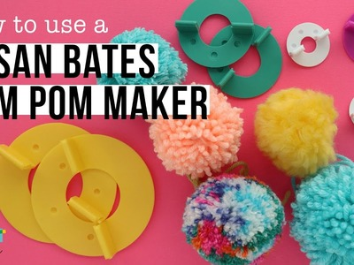 How to use a Susan Bates Pom Pom Maker