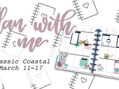 PLAN WITH ME CLASSIC COASTAL HAPPY PLANNER - March 11-17