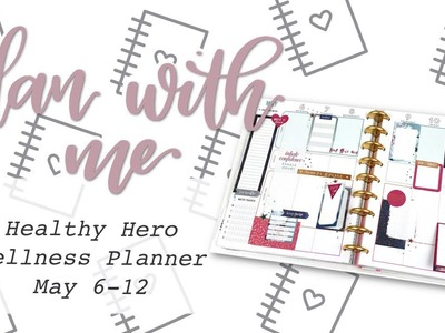 PLAN WITH ME HEALTHY HERO WELLNESS PLANNER - May 6-12