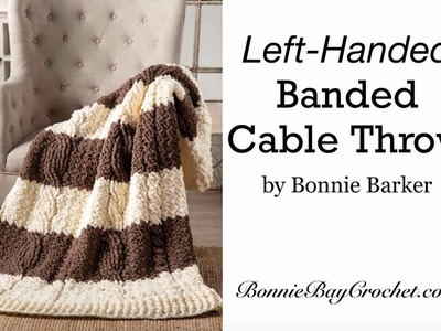 The LEFT-HANDED Banded Cable Throw, by Bonnie Barker