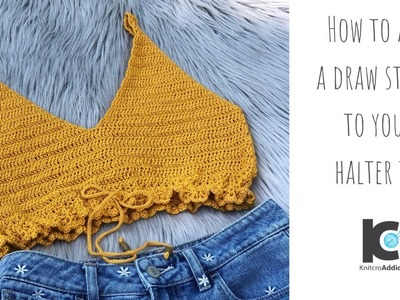 How to add a draw string to your halter top