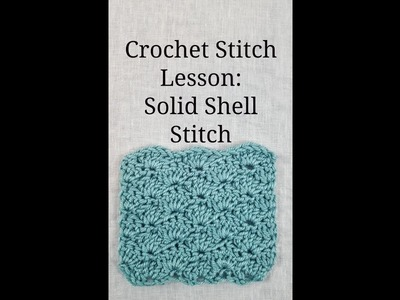 Left Handed Crochet: Solid Shell Stitch
