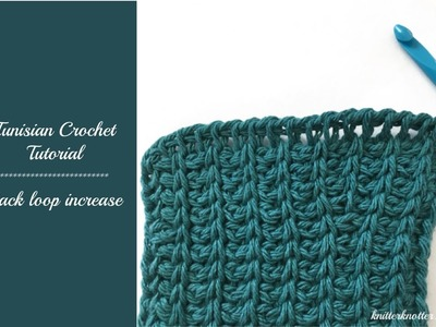 Tunisian Crochet Tutorial - How to make a Back Loop Increase - Right handed