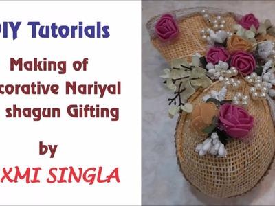 DIY - Making of Decorative Nariyal for Shagun Gifting | Handmade Nariyal | Coconut Craft