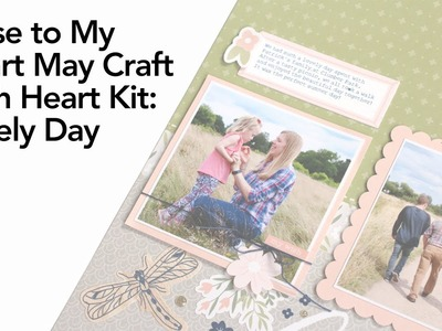 Close to My Heart May Craft With Heart Kit: Lovely Day