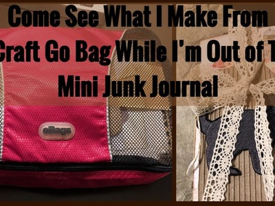 Come See What I Make From My Craft Go Bag While I'm Out of Town-Mini Junk Journal