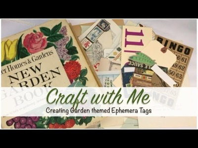 Craft with Me - Creating Garden themed Ephemera Tags