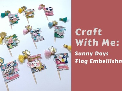 Craft with me: Sunny Days Flag Embellishment