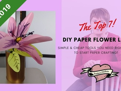 DIY Paper Flower Lily - The Top 7 Simple & Cheap Tools (Cricut Friendly 2019)