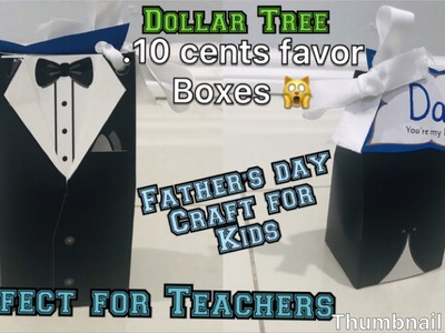 Father's Day craft idea for kids. perfect forteachers Father's Day gift with wedding favor box idea