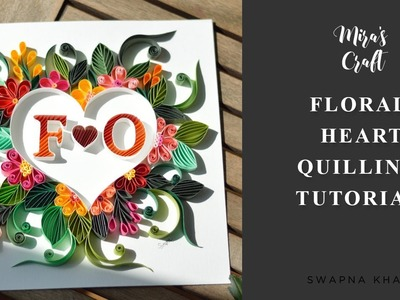 Mira's Craft | Floral Heart Quilling Tutorial | Quilling Patter | Paper quilling