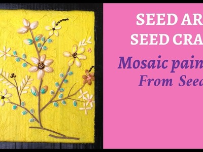 Seed Painting | Seed Art | Seed Craft | Mosaic Painting from Seeds
