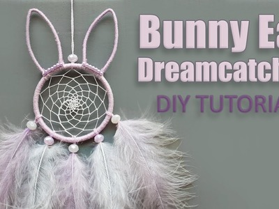 DIY Tutorial l How To Make Bunny Ears Dreamcatcher ?