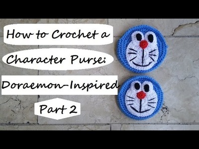 How to Crochet a Character Purse: Doraemon-Inspired Part 2