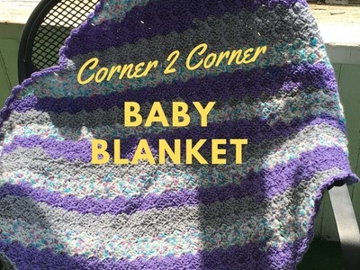 How to Crochet a Corner to Corner (C2C) Baby Blanket