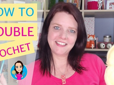 How to Crochet - Part 2 -  Double crochet (US Single crochet) stitch for absolute beginners