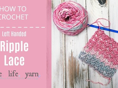 How to Crochet: Ripple Lace Left Handed