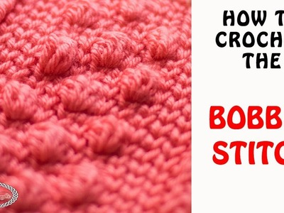 How to Crochet the Bobble Stitch Easily - for different stitch sizes