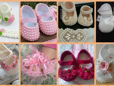 Stylish new born baby to one year baby girl crochet with pearl de footwear collection 2019