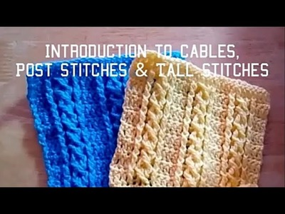 Unit 8 - Intro to Crochet Cables, Post Stitches and Tall Stitches