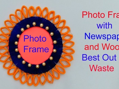 PHOTO FRAME WITH NEWSPAPER AND WOOLEN !!!PHOTO FRAME CRAFT.PAPER CRAFT.BEST OUT OF WASTE