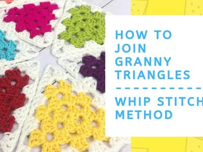 How to Join Granny Triangles - Whip Stitch Method - Crochet Tutorial