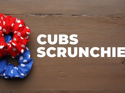 How To Make Cubs Scrunchies | Make it Cubs