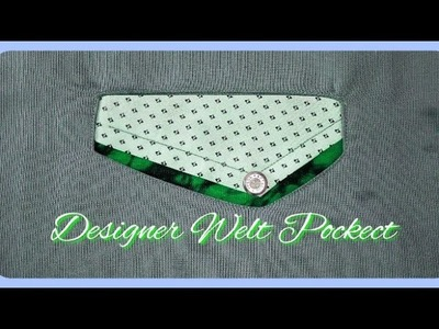 How To Make Designer Welt Pocket