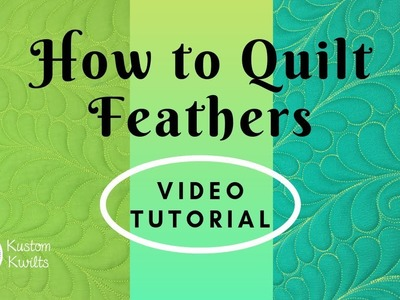 How to quilt feathers - a free motion quilting tutorial