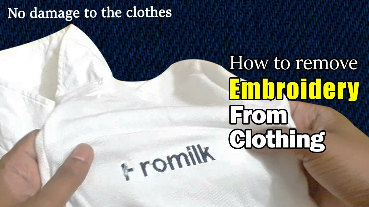 How to remove embroidery from clothing