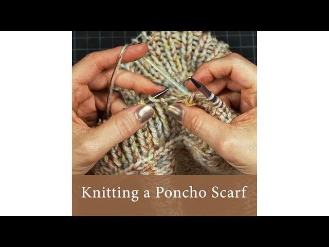 Knitting a Poncho Scarf