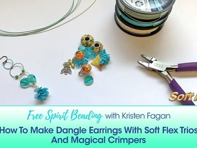 Free Spirit Beading with Kristen Fagan: How To Make Dangle Earrings With Trios And Magical Crimpers