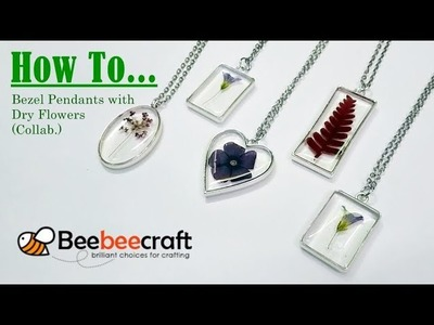 HOW TO.  Bezel Pendants with Dry Flowers using UV Resin! (BeeBeeCraft Collab.)