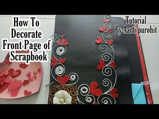 How To Design Front Page Of Scrapbook || Scrapbook Front Page Making Tutorial || Full Tutorial